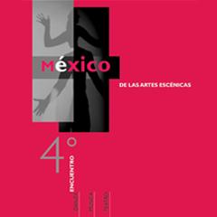 México Cuarto Encuentro de las Artes Escénicas